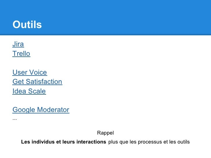 OutilsJiraTrelloUser VoiceGet SatisfactionIdea ScaleGoogle Moderator...                                      Rappel      L...