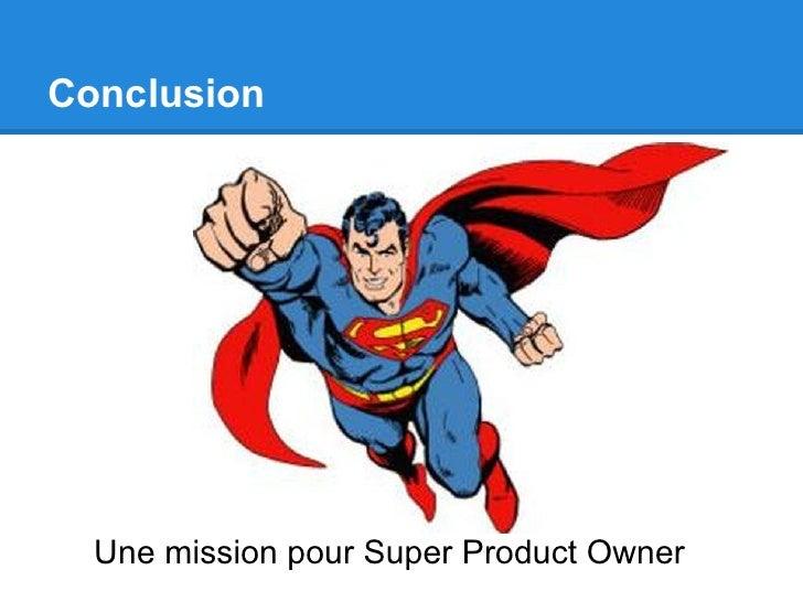Conclusion  Une mission pour Super Product Owner