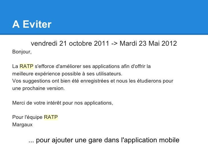 A Eviter        vendredi 21 octobre 2011 -> Mardi 23 Mai 2012Bonjour,La RATP sefforce daméliorer ses applications afin dof...