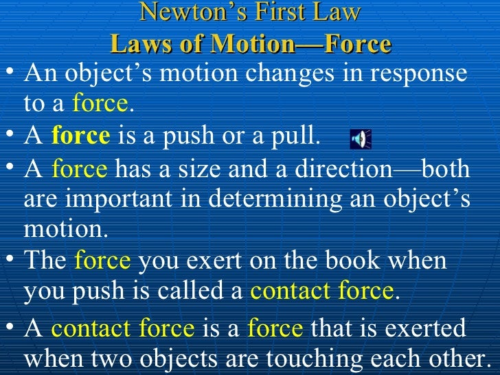Laws of Motion—Force <ul><li>An object's motion changes in response to a  force .  </li></ul><ul><li>A  force  is a push o...