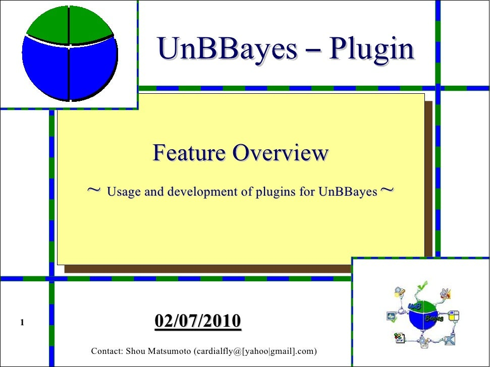 UnBBayes – Plugin                     Feature Overview     ~ Usage and development of plugins for UnBBayes ~     1        ...