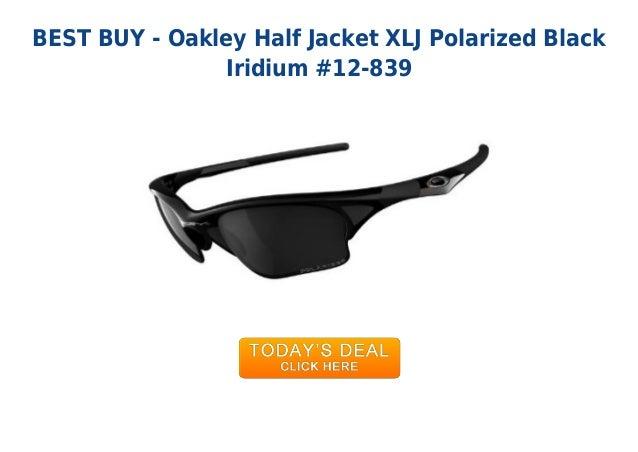 626e46cbfe Unbeatable price oakley half jacket xlj polarized black iridium 12-839.  BEST BUY - Oakley Half Jacket XLJ Polarized BlackIridium  12-839 ...