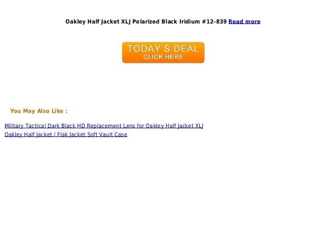 704c9a0023 Unbeatable price oakley half jacket xlj polarized black iridium 12-…