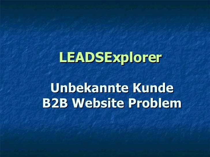 LEADSExplorer Unbekannte Kunde B2B Website Problem