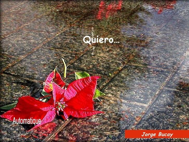 Automatique Quiero… Jorge Bucay
