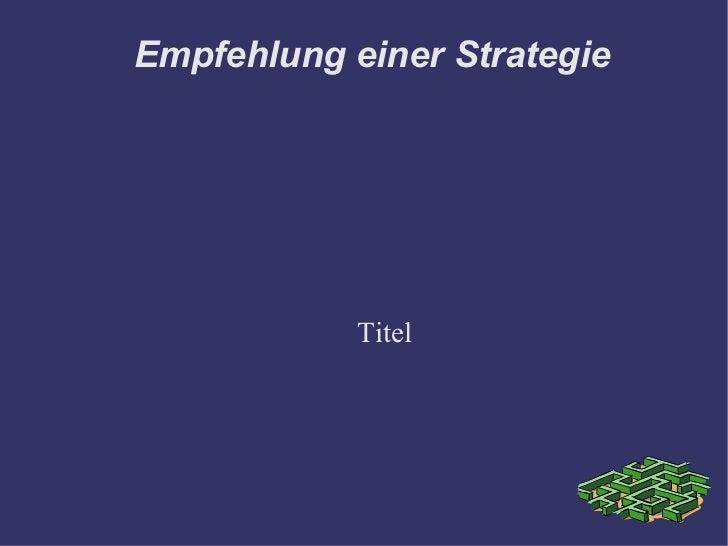 Empfehlung einer Strategie Titel