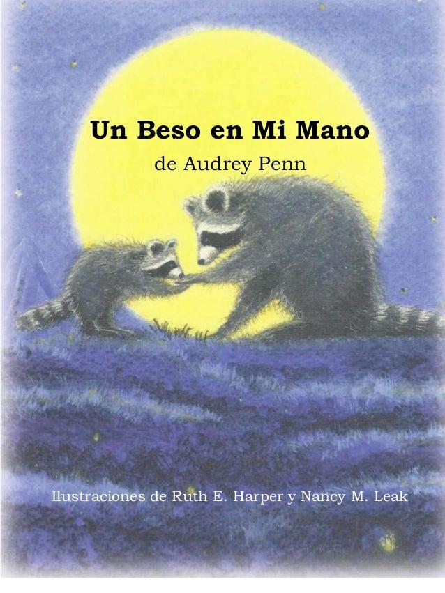 Un Beso en Mi Mano de Audrey Penn Ilustraciones de Ruth E. Harper y Nancy M. Leak