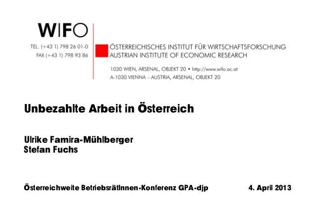 Unbezahlte Arbeit in ÖsterreichUlrike Famira-MühlbergerStefan FuchsÖsterreichweite BetriebsrätInnen-Konferenz GPA-djp   4....
