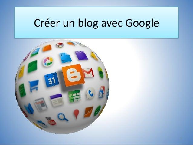 Créer un blog avec Google 1