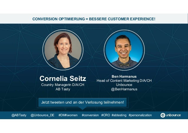 CONVERSION OPTIMIERUNG = BESSERE CUSTOMER EXPERIENCE! Ben Harmanus Head of Content Marketing D/A/CH Unbounce @BenHarmanus ...