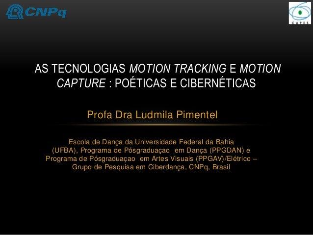Profa Dra Ludmila Pimentel Escola de Dança da Universidade Federal da Bahia (UFBA), Programa de Pósgraduaçao em Dança (PPG...