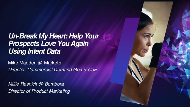 Un-Break My Heart: Help Your Prospects Love You Again Using Intent Data