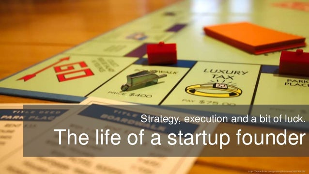 Strategy, execution and a bit of luck.  The life of a startup founder http://www.flickr.com/photos/rhinoneal/3907394091
