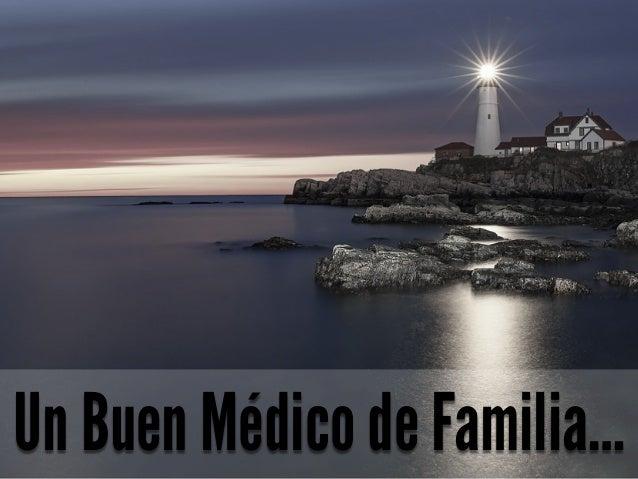 Un Buen Médico de Familia…