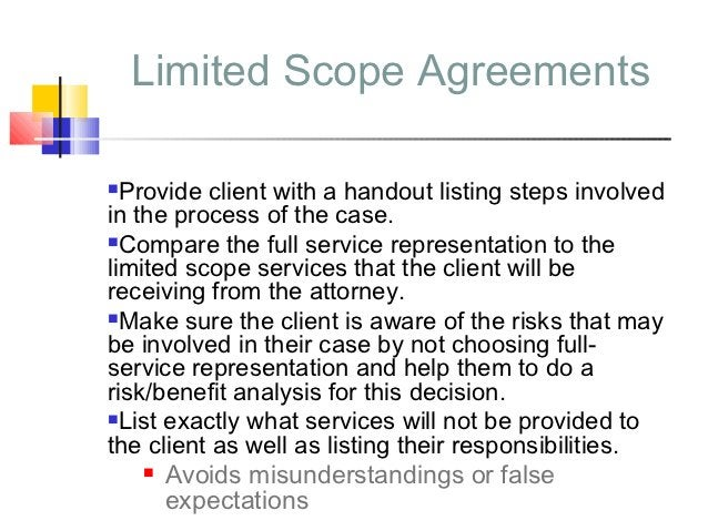 Limited Scope Agreements Provide client with a handout listing steps involvedin the process of the case.Compare the full...