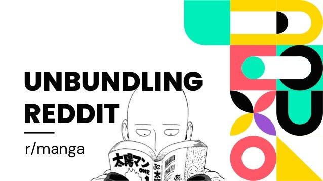 UNBUNDLING REDDIT r/manga