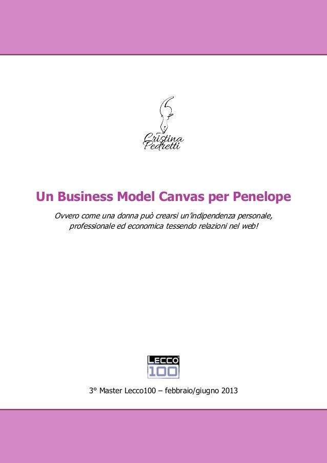 Un Business Model Canvas per Penelope Ovvero come una donna può crearsi un'indipendenza personale, professionale ed econom...