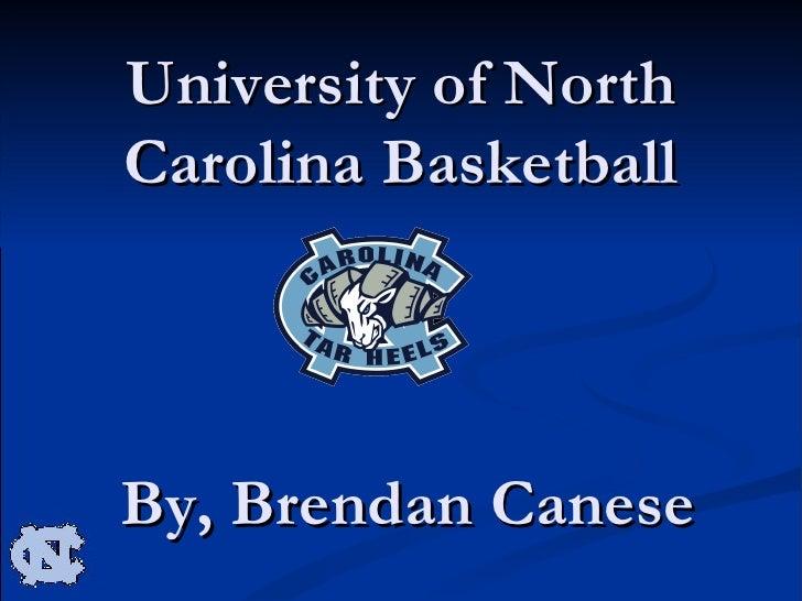 University of North Carolina Basketball By, Brendan Canese
