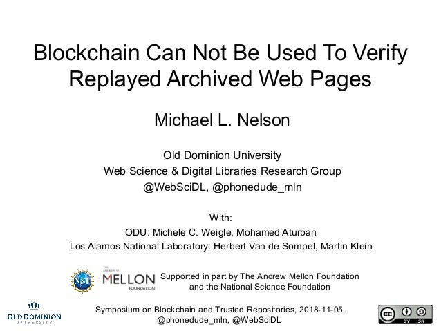 Symposium on Blockchain and Trusted Repositories, 2018-11-05, @phonedude_mln, @WebSciDL Blockchain Can Not Be Used To Veri...