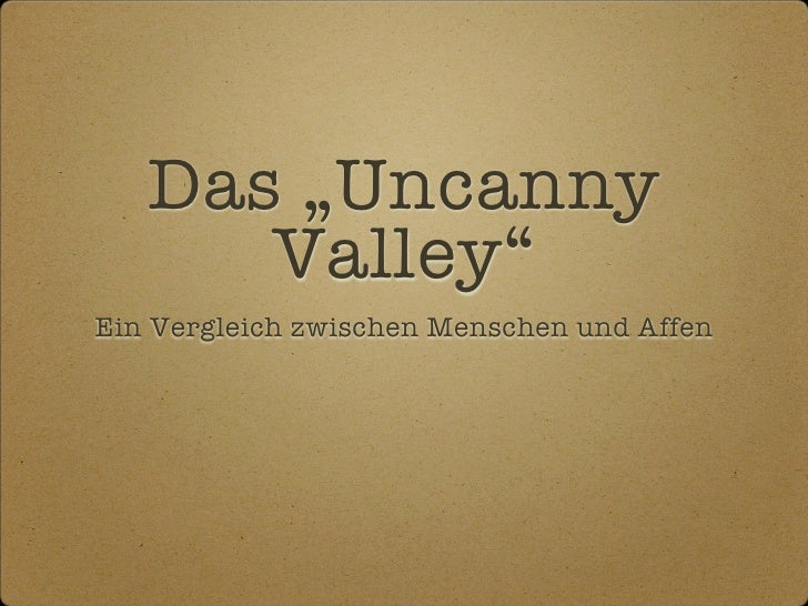 """Das """"Uncanny       Valley"""" Ein Vergleich zwischen Menschen und Affen"""