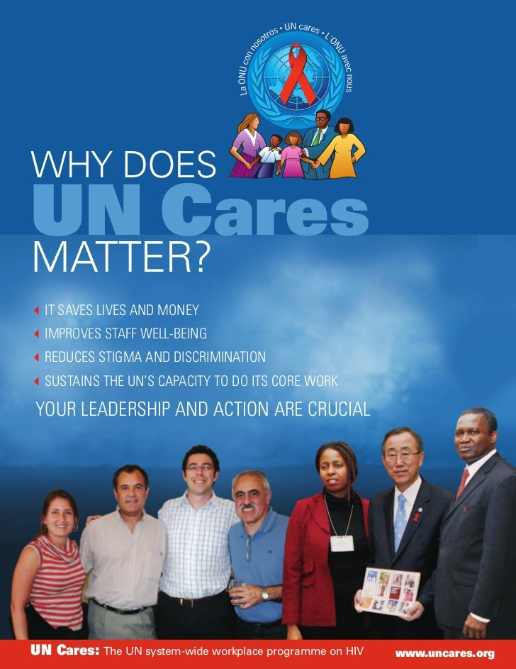 WHY DOES UN Cares MATTER?   IT SAVES LIVES AND MONEY   IMPROVES STAFF WELL-BEING   REDUCES STIGMA AND DISCRIMINATION   SUS...