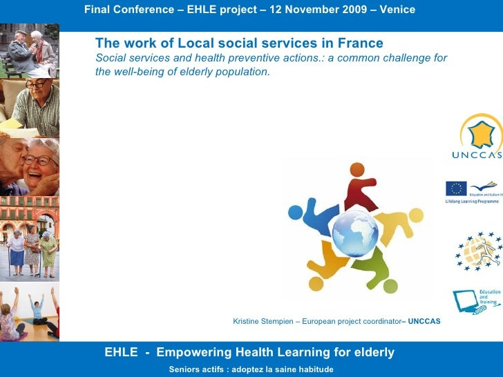 EHLE  -  Empowering Health Learning for elderly  Seniors actifs : adoptez la saine habitude The work of Local social servi...