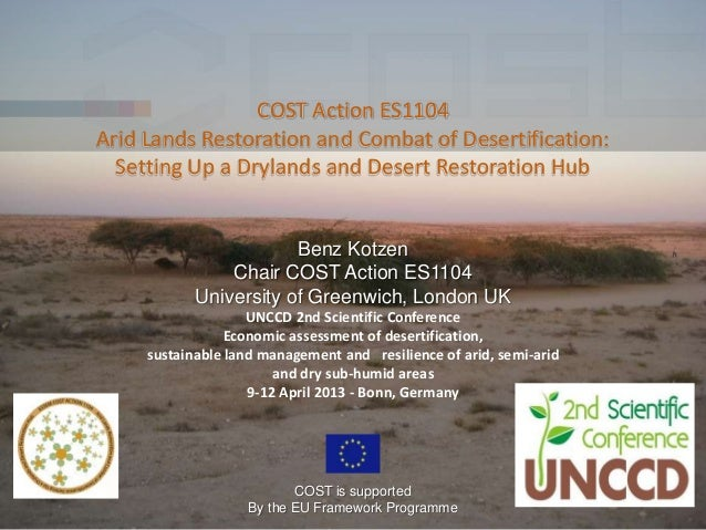 COST Action ES1104Arid Lands Restoration and Combat of Desertification:  Setting Up a Drylands and Desert Restoration Hub ...