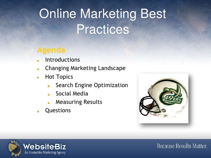 Online Marketing Best Practices<br />Agenda<br />Introductions<br />Changing Marketing Landscape<br />Hot Topics<br />Sear...