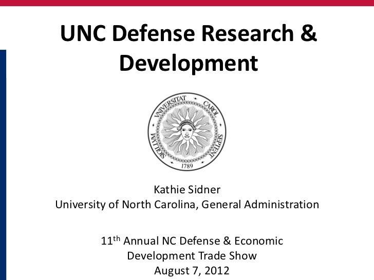 UNC Defense Research &    Development                    Kathie SidnerUniversity of North Carolina, General Administration...