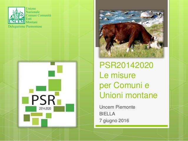 PSR20142020 Le misure per Comuni e Unioni montane Uncem Piemonte BIELLA 7 giugno 2016
