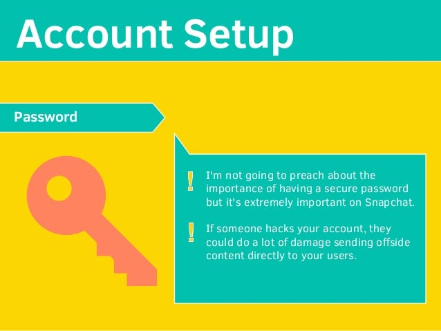 MAKE YOUR Account Setup I'm not going to preach about the importance of having a secure password but it's extremely import...