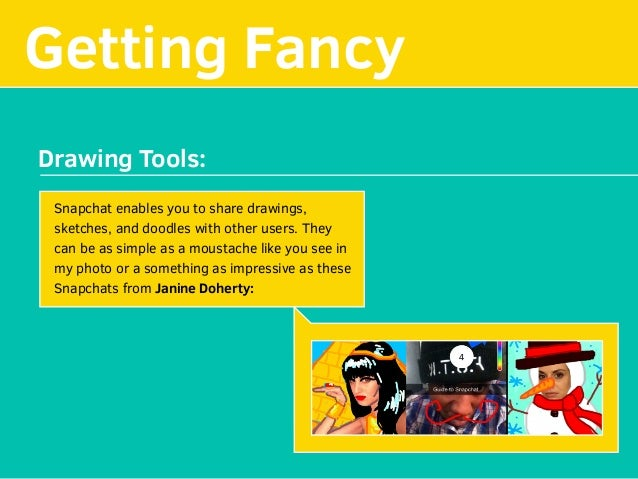 Getting Fancy Drawing Tools: Snapchat enables you to share drawings, sketches, and doodles with other users. They can be a...