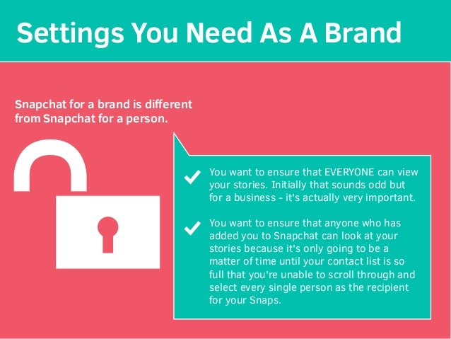 Settings You Need As A Brand Snapchat for a brand is different from Snapchat for a person. You want to ensure that EVERYONE...