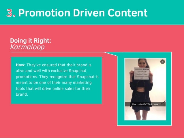 3. Promotion Driven Content Doing it Right: Karmaloop How: They've ensured that their brand is alive and well with exclusi...