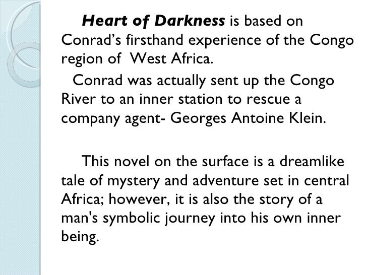 uncertainty in heart of darkness and the Heart of darkness, on the simplest level, is the recounting of a journey up the congo river by charles marlow, captain of a belgian trading company ferryboat he tells his story to four colleagues as they rest aboard a ship on the thames estuary.