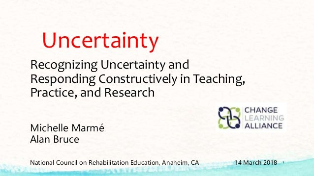 Uncertainty: recognizing uncertainty and responding constructively in…