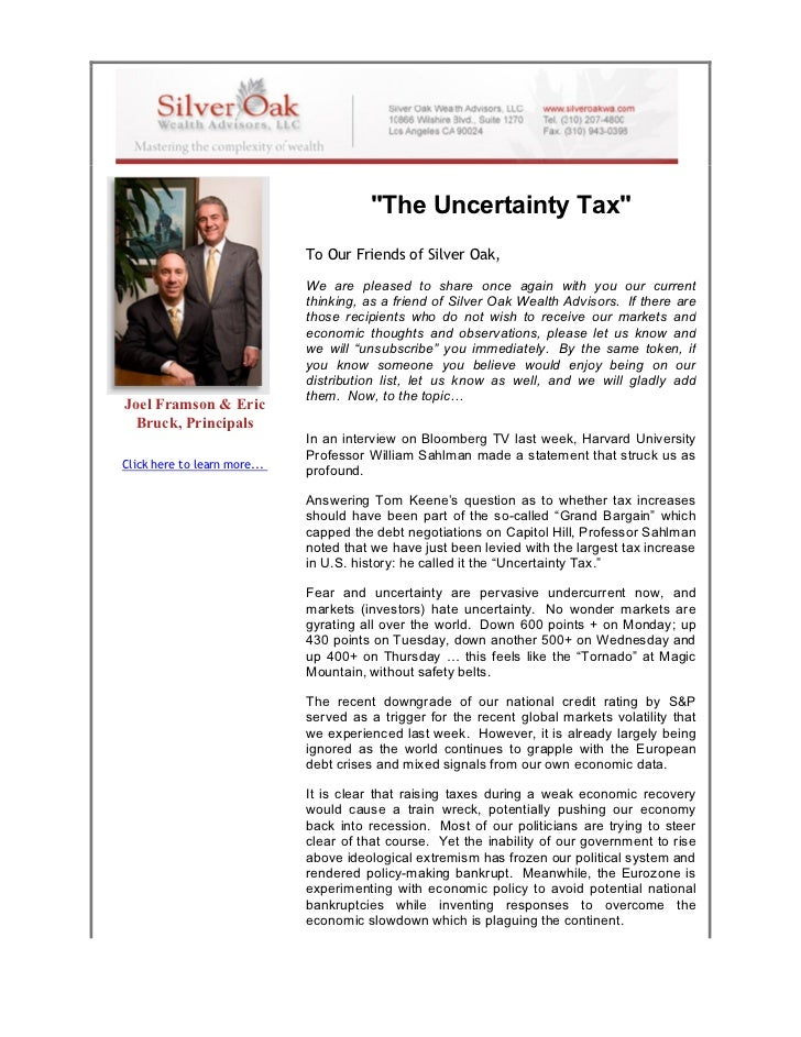 """The Uncertainty Tax""                              To Our Friends of Silver Oak,                              We are pleas..."