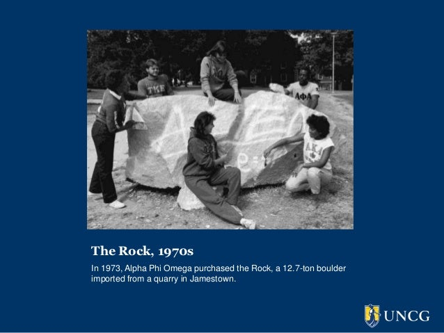 The Rock, 1970sIn 1973, Alpha Phi Omega purchased the Rock, a 12.7-ton boulderimported from a quarry in Jamestown.