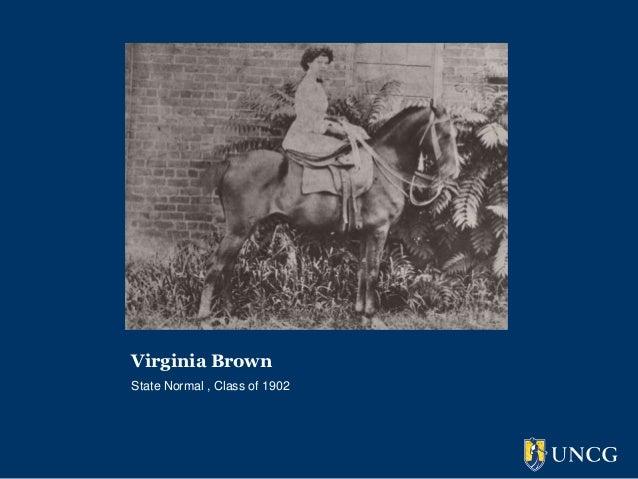 Virginia BrownState Normal , Class of 1902