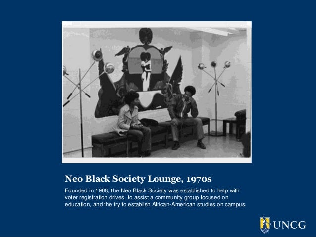 Neo Black Society Lounge, 1970sFounded in 1968, the Neo Black Society was established to help withvoter registration drive...