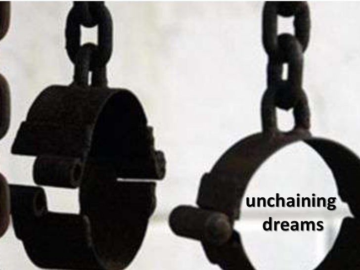 unchaining dreams<br />