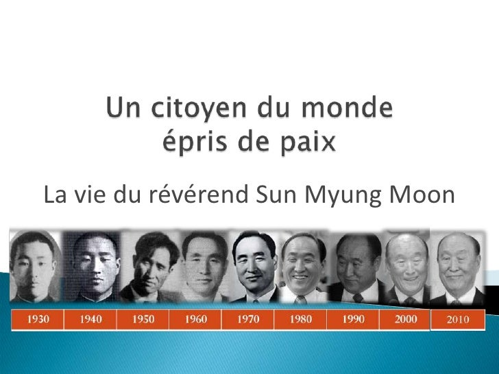 Un citoyen du mondeépris de paix<br />La vie du révérend Sun Myung Moon<br />