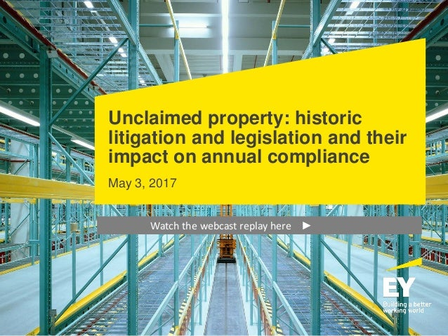 Unclaimed property: historic litigation and legislation and their impact on annual compliance May 3, 2017 Watch the webcas...