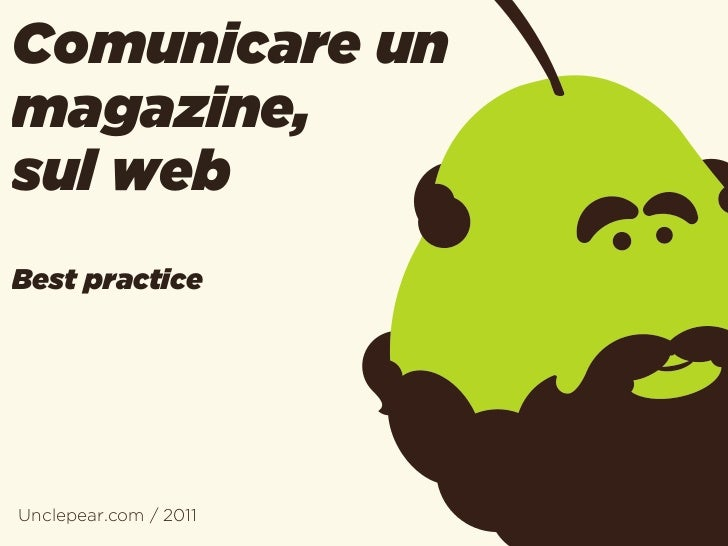 Comunicare unmagazine,sul webBest practiceUnclepear.com / 2011