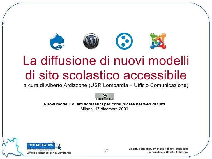 La diffusione di nuovi modelli di sito scolastico accessibile a cura di Alberto Ardizzone (USR Lombardia – Ufficio Comunic...