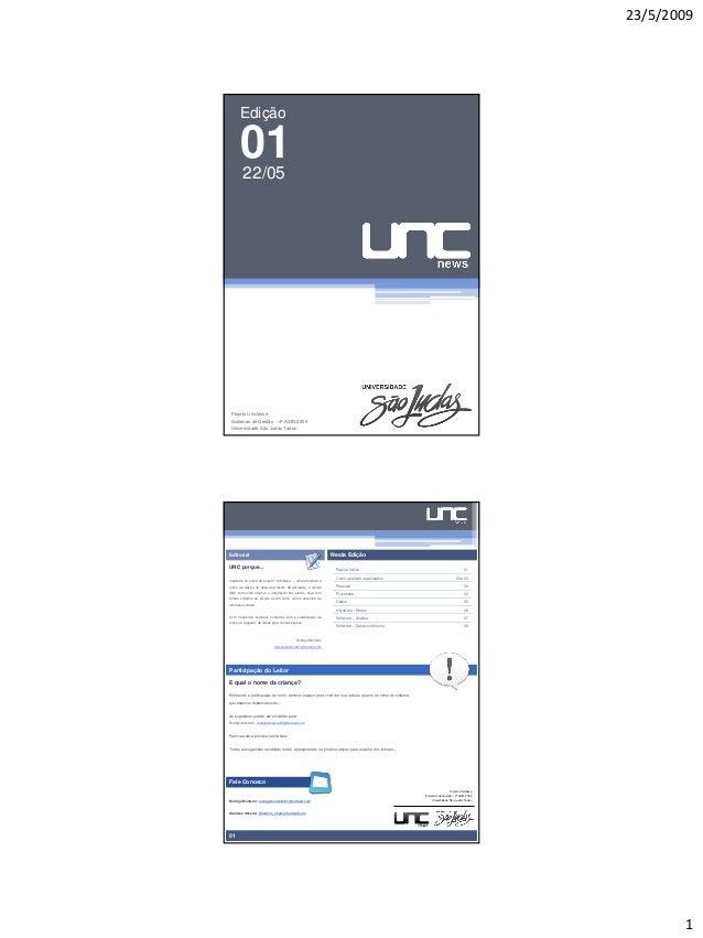 23/5/2009      Edição      0122/05 Projeto Uniclasse Sistemas de Gestão – 4º ASIN 2009 Universidade São Judas TadeuEditori...
