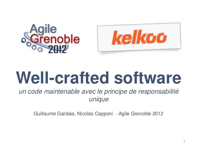 Well-crafted softwareun code maintenable avec le principe de responsabilité                      unique     Guillaume Gard...