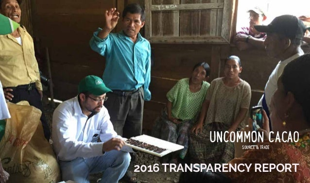 UNCOMMON CACAOSOURCE & TRADE 2016 TRANSPARENCY REPORT