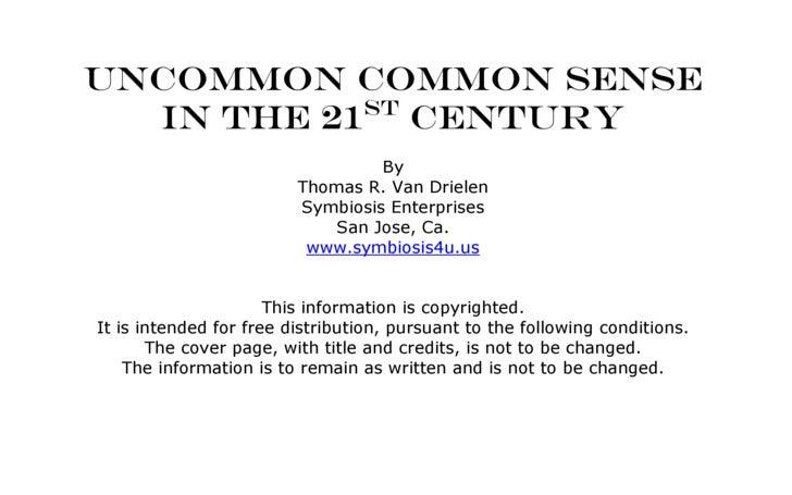 Uncommon Common Sense   In the 21st Century                                   By                          Thomas R. Van Dr...