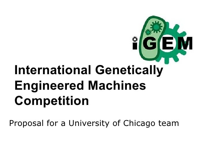 International Genetically Engineered Machines Competition Proposal for a University of Chicago team